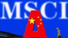 证监会回应明晟公司将A股纳入MSCI指数:赞赏这一决定