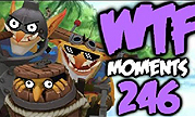DOTA2视频 蛋疼集锦:WTF Moments第246期