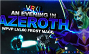 怀旧服法师Venruki PvP:A Night in Azeroth