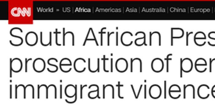 12博_袭击移民事件频发 南非总统呼吁制裁参与者