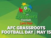 亚足联草根足球日5月开幕 助力营造积极足球文化氛围
