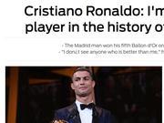 C罗:我就是足坛历史最佳球员 没有比我更完美的