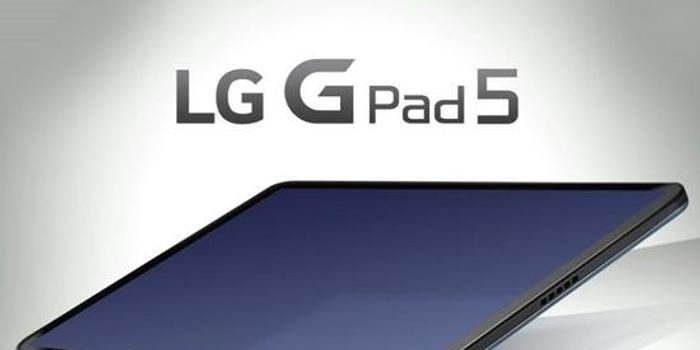 LG G Pad 5商标曝光:或为10.1英寸Android平板新品