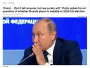 被问会否干涉美国2020大选 普京幽默答:我们干涉定了